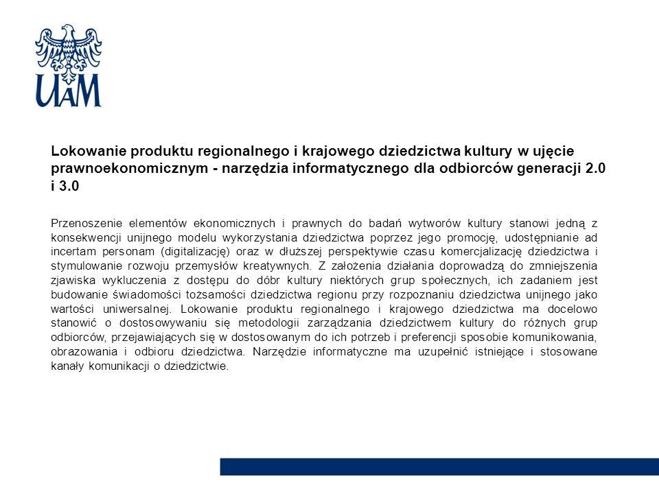 Lokowanie produktu regionalnego i krajowego dziedzictwa kultury w ujęcie prawnoekonomicznym - narzędzia informatycznego dla odbiorców generacji 2.0 i