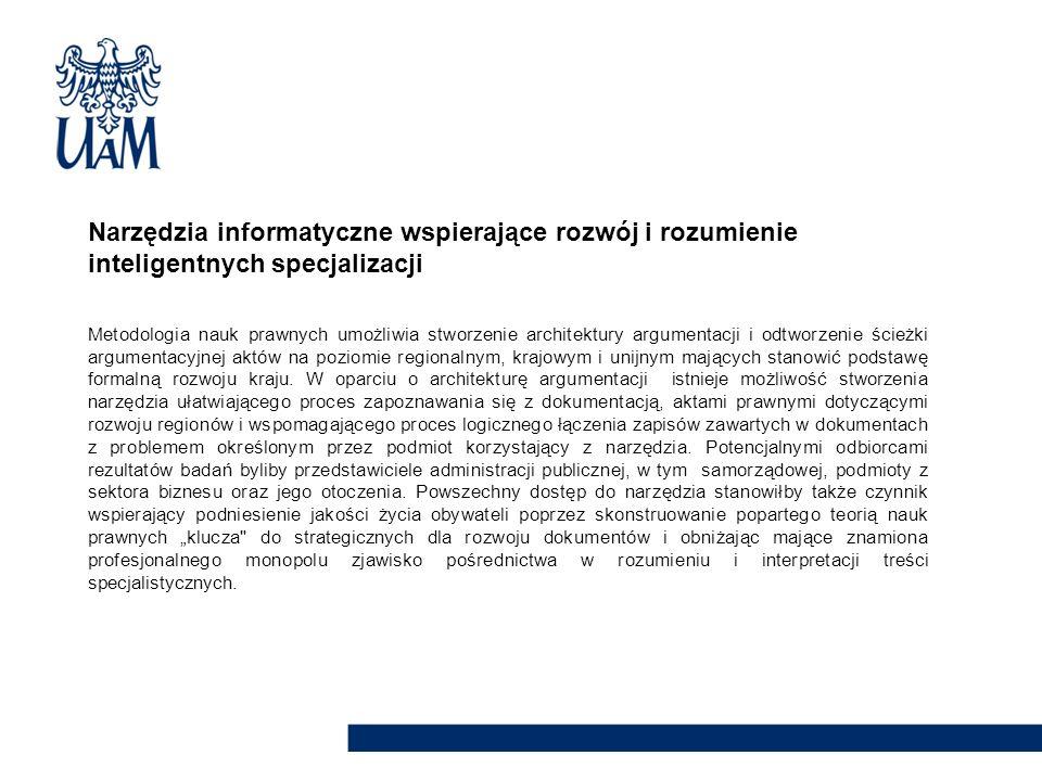Narzędzia informatyczne wspierające rozwój i rozumienie inteligentnych specjalizacji Metodologia nauk prawnych umożliwia stworzenie architektury argum