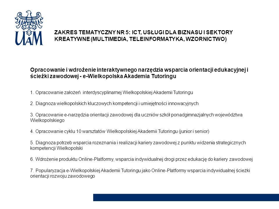 Opracowanie i wdrożenie interaktywnego narzędzia wsparcia orientacji edukacyjnej i ścieżki zawodowej - e-Wielkopolska Akademia Tutoringu 1. Opracowani