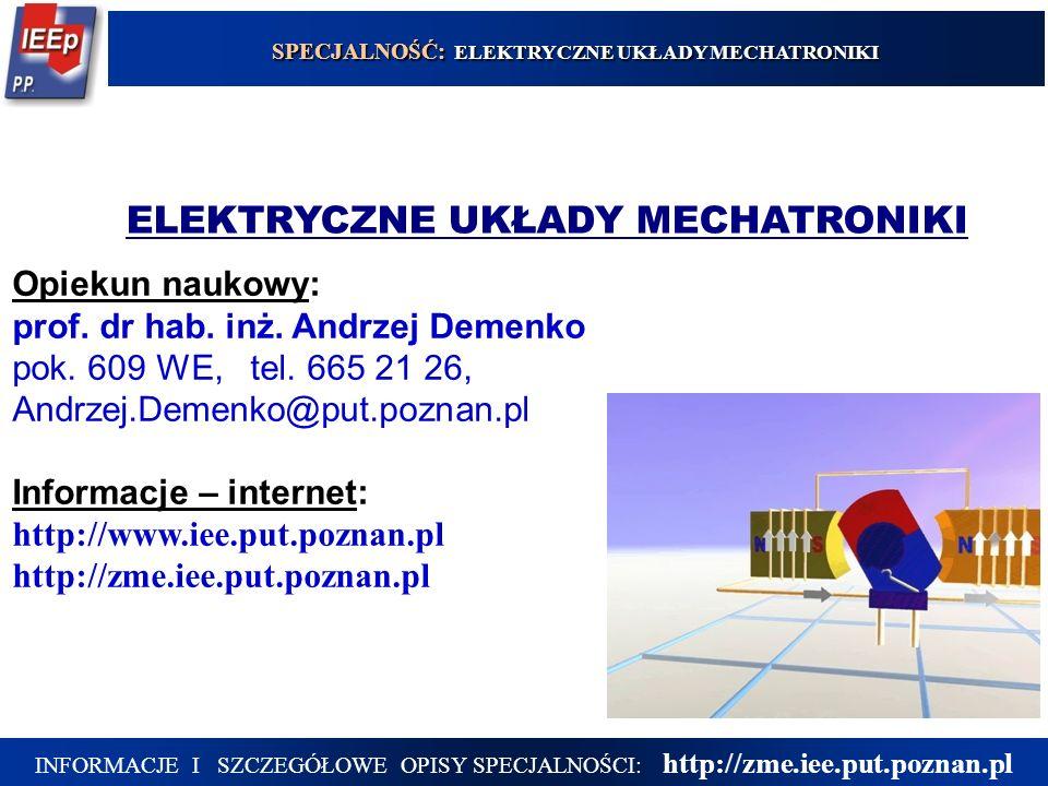 Opiekun naukowy: prof. dr hab. inż. Andrzej Demenko pok.