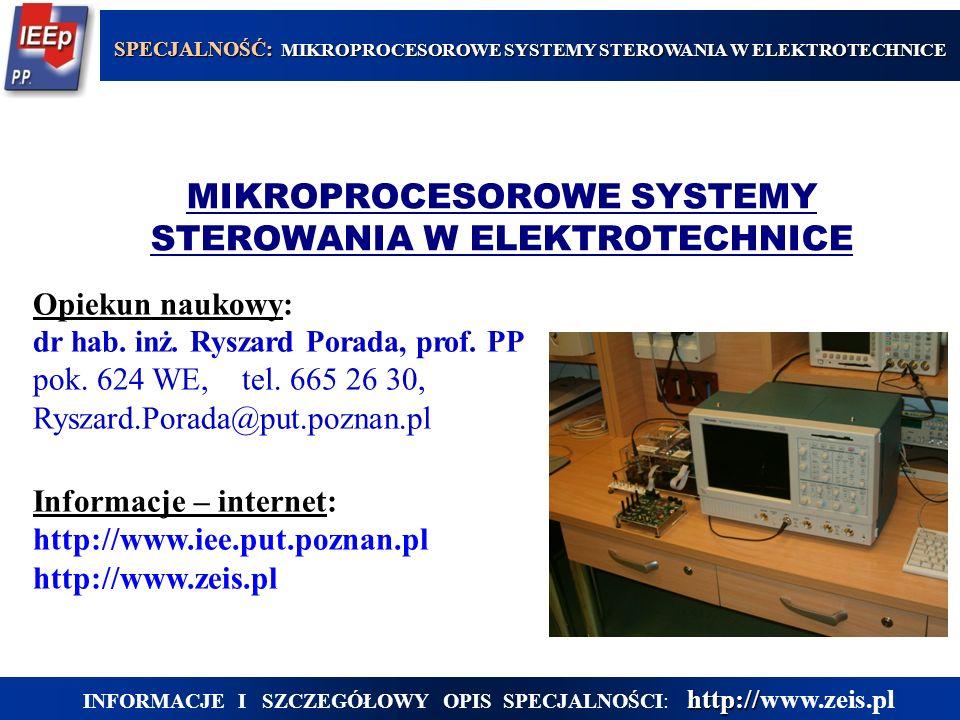 MIKROPROCESOROWE SYSTEMY STEROWANIA W ELEKTROTECHNICE Opiekun naukowy: dr hab.