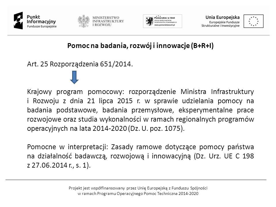 Projekt jest współfinansowany przez Unię Europejską z Funduszu Spójności w ramach Programu Operacyjnego Pomoc Techniczna 2014-2020 Pomoc na badania, rozwój i innowacje (B+R+I) Art.