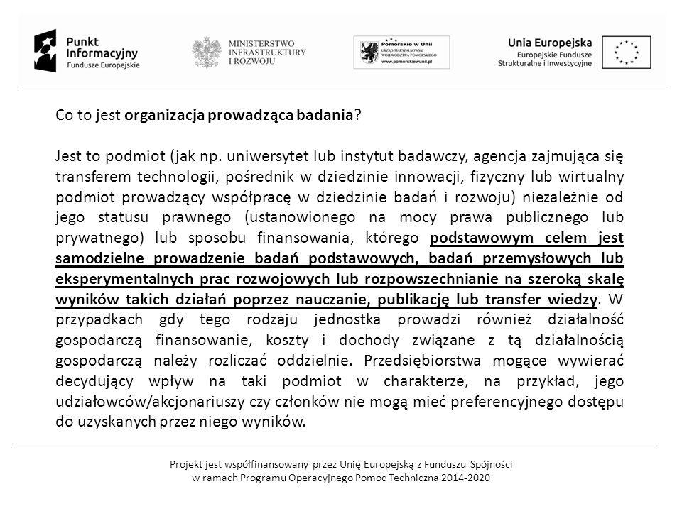 Projekt jest współfinansowany przez Unię Europejską z Funduszu Spójności w ramach Programu Operacyjnego Pomoc Techniczna 2014-2020 Co to jest organizacja prowadząca badania.