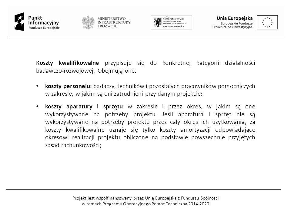 Projekt jest współfinansowany przez Unię Europejską z Funduszu Spójności w ramach Programu Operacyjnego Pomoc Techniczna 2014-2020 Koszty kwalifikowalne przypisuje się do konkretnej kategorii działalności badawczo-rozwojowej.