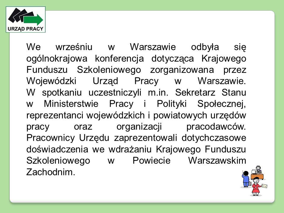 We wrześniu w Warszawie odbyła się ogólnokrajowa konferencja dotycząca Krajowego Funduszu Szkoleniowego zorganizowana przez Wojewódzki Urząd Pracy w W
