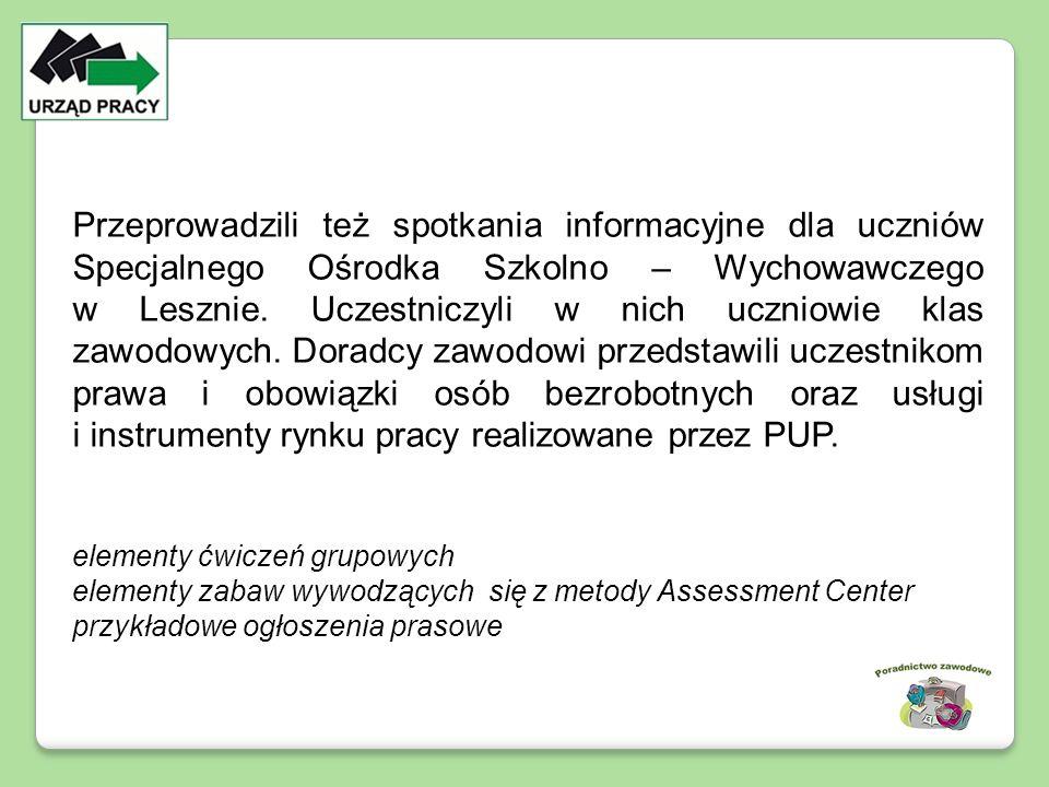 Przeprowadzili też spotkania informacyjne dla uczniów Specjalnego Ośrodka Szkolno – Wychowawczego w Lesznie. Uczestniczyli w nich uczniowie klas zawod