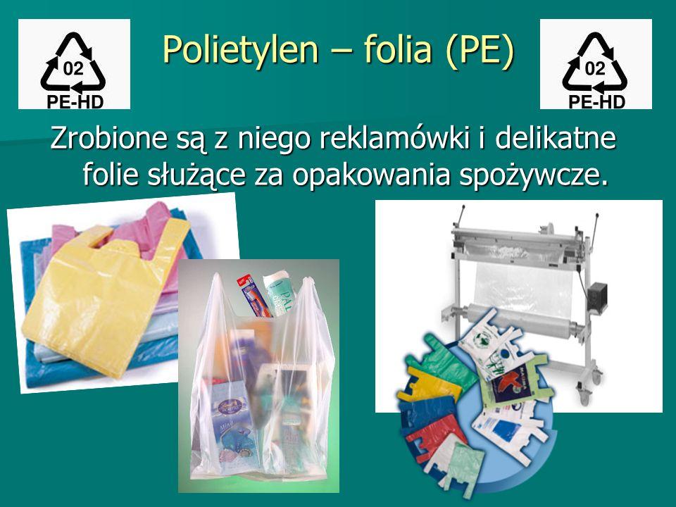 Polietylen – folia (PE) Zrobione są z niego reklamówki i delikatne folie służące za opakowania spożywcze.