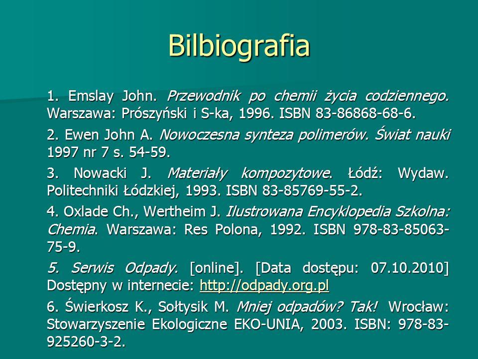 Bilbiografia 1. Emslay John. Przewodnik po chemii życia codziennego. Warszawa: Prószyński i S-ka, 1996. ISBN 83-86868-68-6. 1. Emslay John. Przewodnik