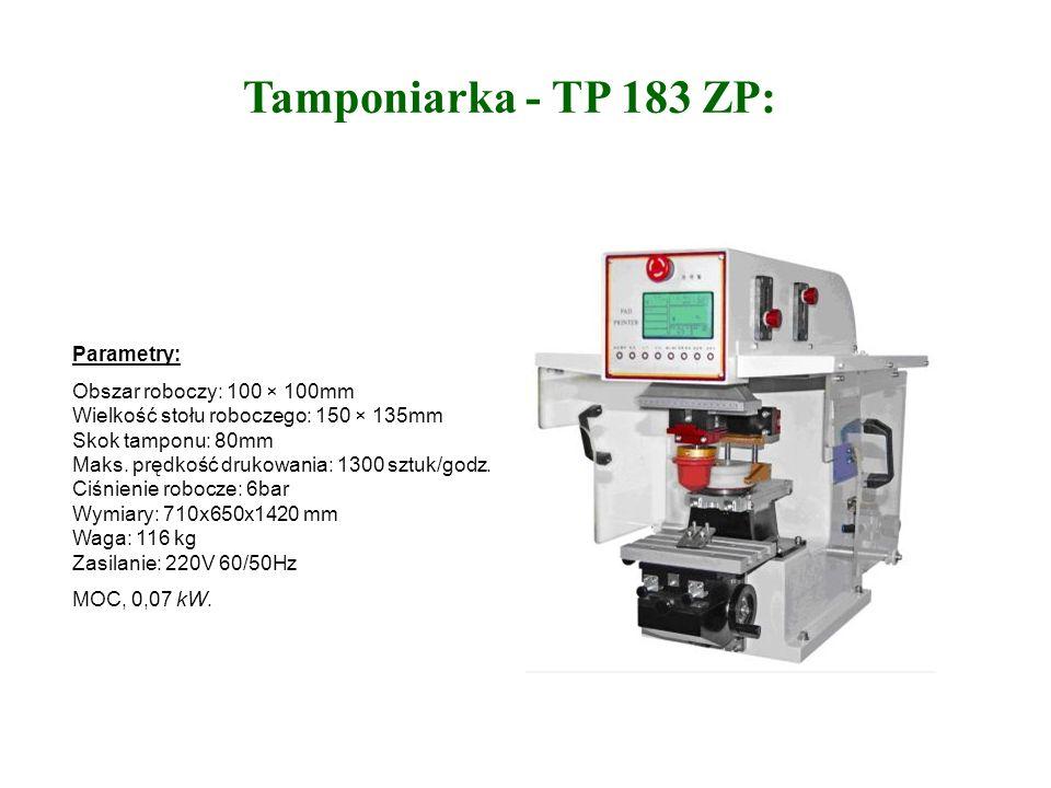 Tamponiarka - TP 183 ZP: Parametry: Obszar roboczy: 100 × 100mm Wielkość stołu roboczego: 150 × 135mm Skok tamponu: 80mm Maks.