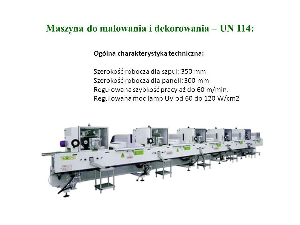 Maszyna do malowania i dekorowania – UN 114: Ogólna charakterystyka techniczna: Szerokość robocza dla szpul: 350 mm Szerokość robocza dla paneli: 300 mm Regulowana szybkość pracy aż do 60 m/min.