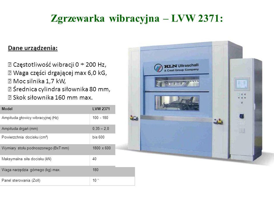 Zgrzewarka wibracyjna – LVW 2371: Dane urządzenia:  Częstotliwość wibracji 0 ÷ 200 Hz,  Waga części drgającej max 6,0 kG,  Moc silnika 1,7 kW,  Średnica cylindra siłownika 80 mm,  Skok siłownika 160 mm max.