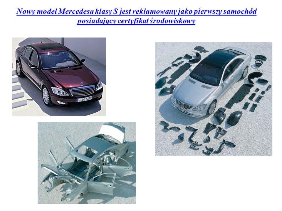 Nowy model Mercedesa klasy S jest reklamowany jako pierwszy samochód posiadający certyfikat środowiskowy