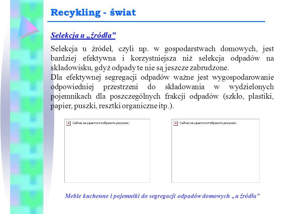 """Selekcja u """"źródła"""" Selekcja u źródeł, czyli np. w gospodarstwach domowych, jest bardziej efektywna i korzystniejsza niż selekcja odpadów na składowis"""