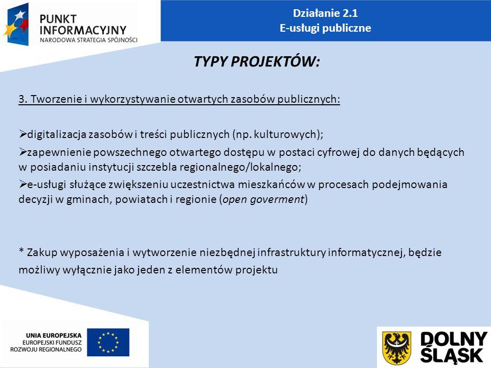 Działanie 2.1 E-usługi publiczne TYPY PROJEKTÓW: 3.