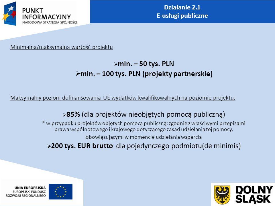 Działanie 2.1 E-usługi publiczne Minimalna/maksymalna wartość projektu  min.