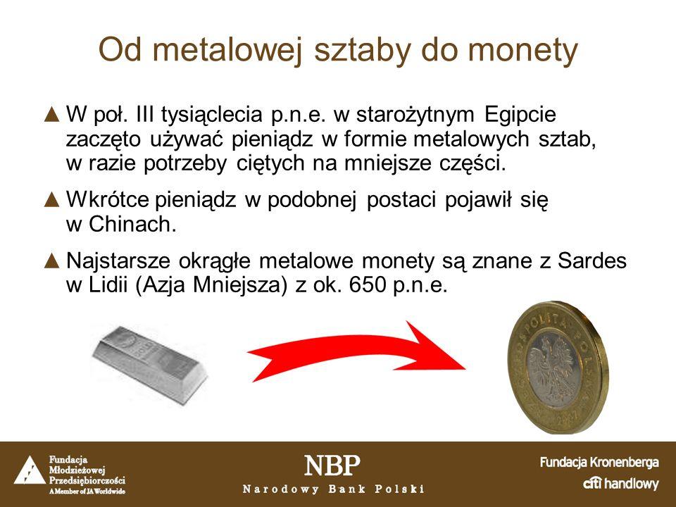 Od metalowej sztaby do monety ▲W poł. III tysiąclecia p.n.e.