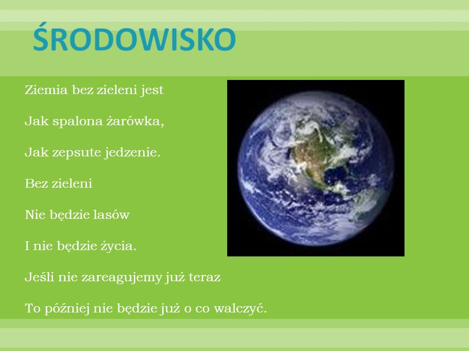 Ziemia bez zieleni jest Jak spalona żarówka, Jak zepsute jedzenie.