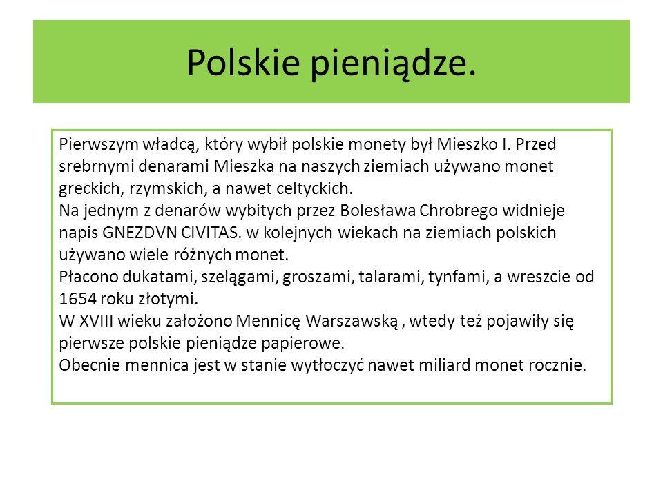 Polskie pieniądze. Pierwszym władcą, który wybił polskie monety był Mieszko I.