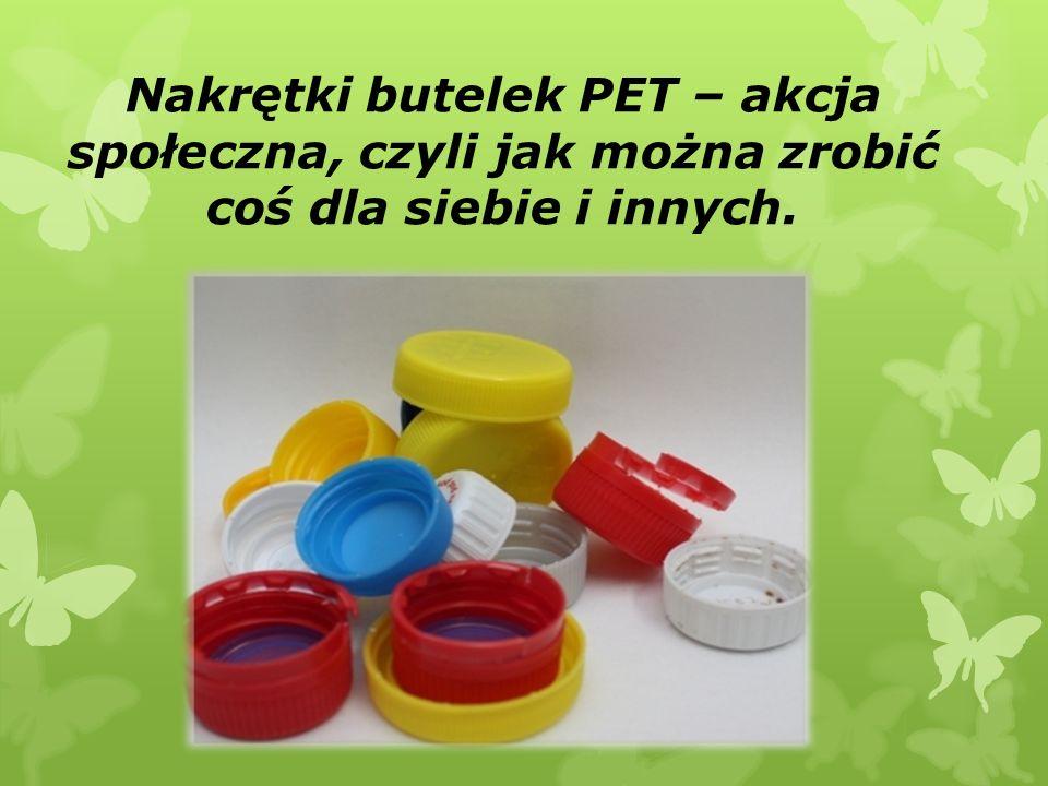 Nakrętki butelek PET – akcja społeczna, czyli jak można zrobić coś dla siebie i innych.