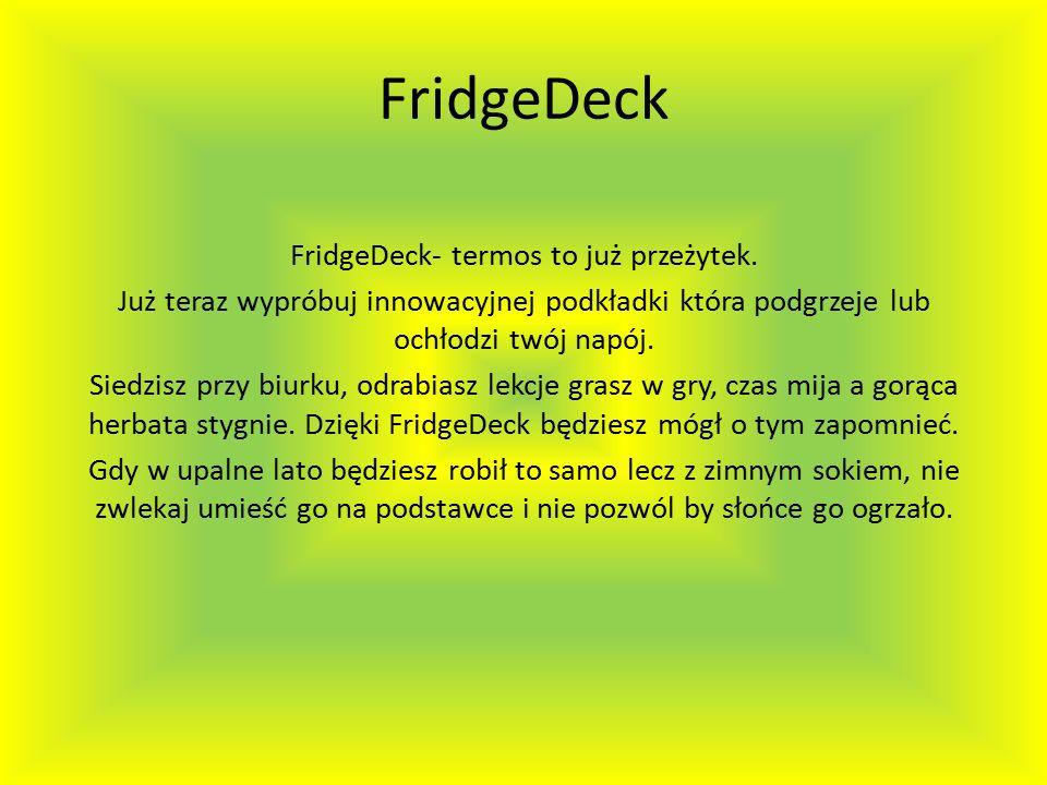 FridgeDeck FridgeDeck- termos to już przeżytek.