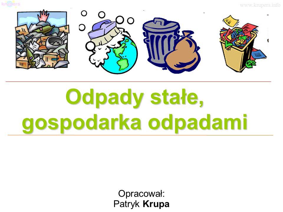 Podział odpadów - gazowe - ciekłe - stałe, które ze względu na źródło pochodzenia dzielą się na: –komunalne (odpady miejskie: z gospodarstw domowych, obiektów usługowych, trawników i terenów parków, z ulic), –przemysłowe, –rolnicze – głównie odpady organiczne z produkcji roślinnej –niebezpieczne – np.