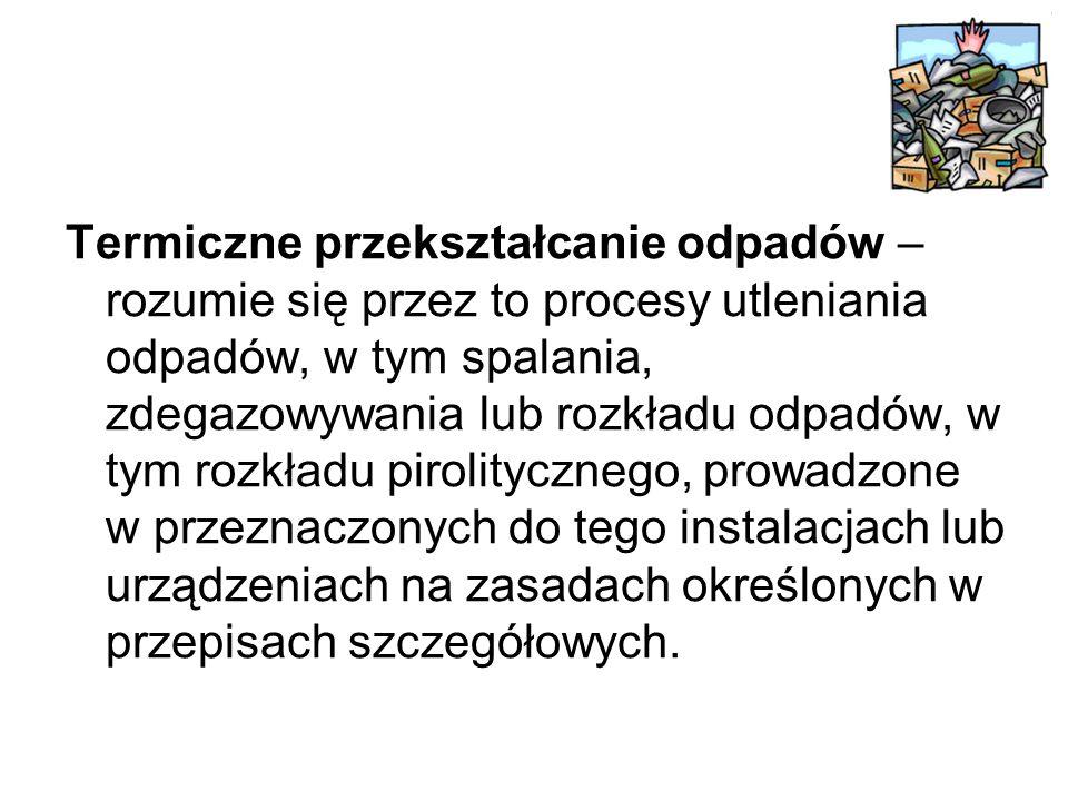 W 2004 roku wytworzono w Polsce 11,8 mln Mg odpadów komunalnych, w tym: 10,4 mln Mg odpadów komunalnych nie segregowanych, 243 tys.