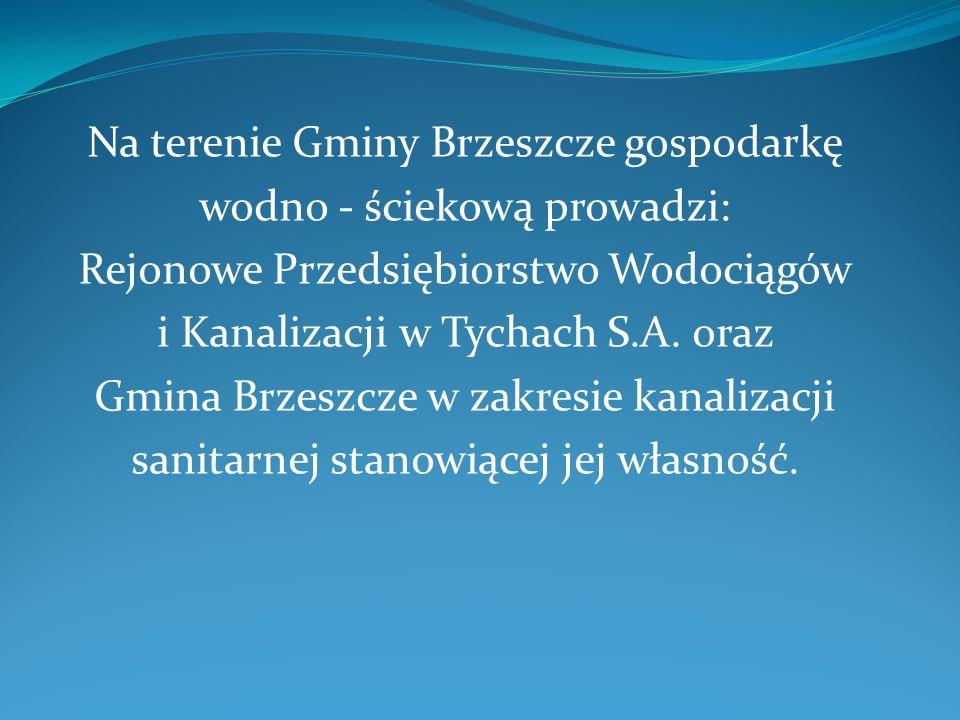 Na terenie Gminy Brzeszcze gospodarkę wodno - ściekową prowadzi: Rejonowe Przedsiębiorstwo Wodociągów i Kanalizacji w Tychach S.A.