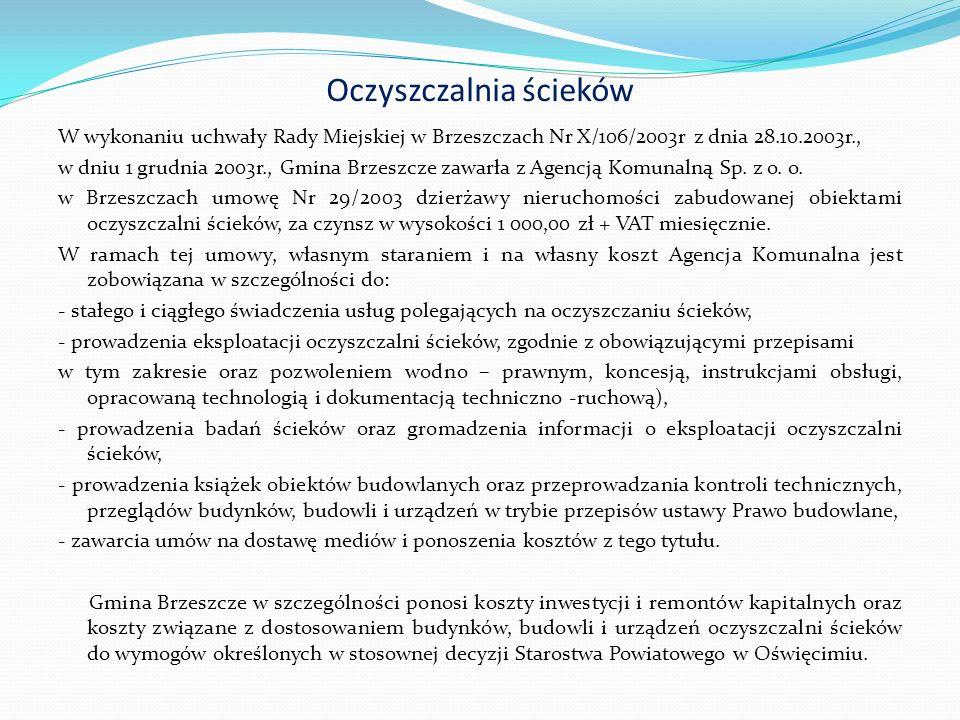 Systemy kanalizacji sanitarnej stanowiącej własność Gminy Brzeszcze Długość sieci kanalizacji sanitarnej wraz z przyłączami stanowiącymi własność Gminy Brzeszcze - 51,5 km o łącznej wartości początkowej 15,7 mln zł.
