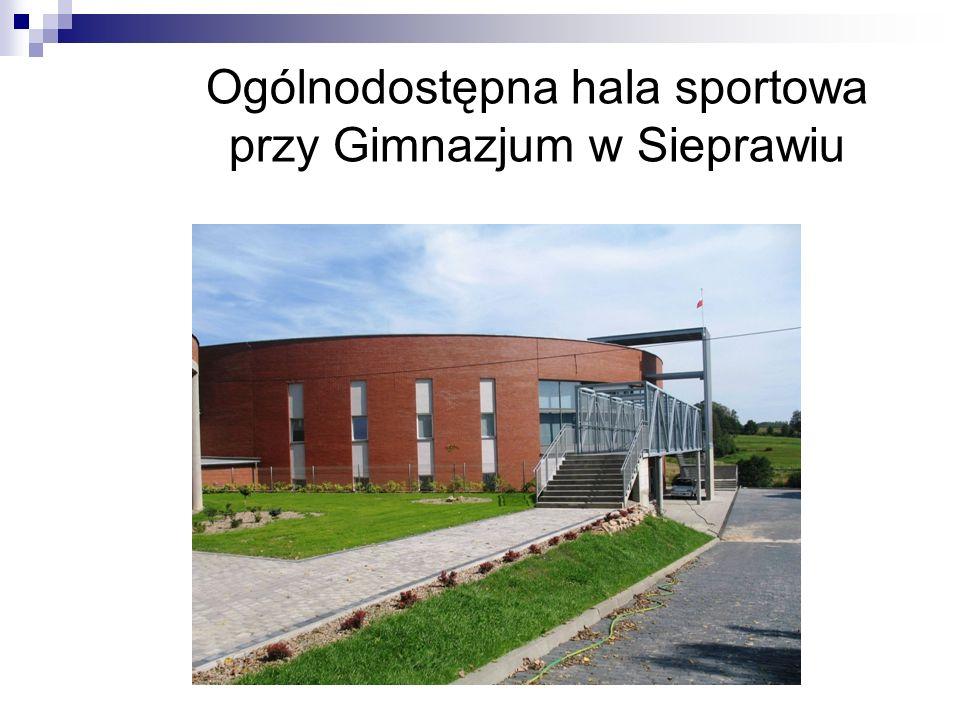 Ogólnodostępna hala sportowa przy Gimnazjum w Sieprawiu