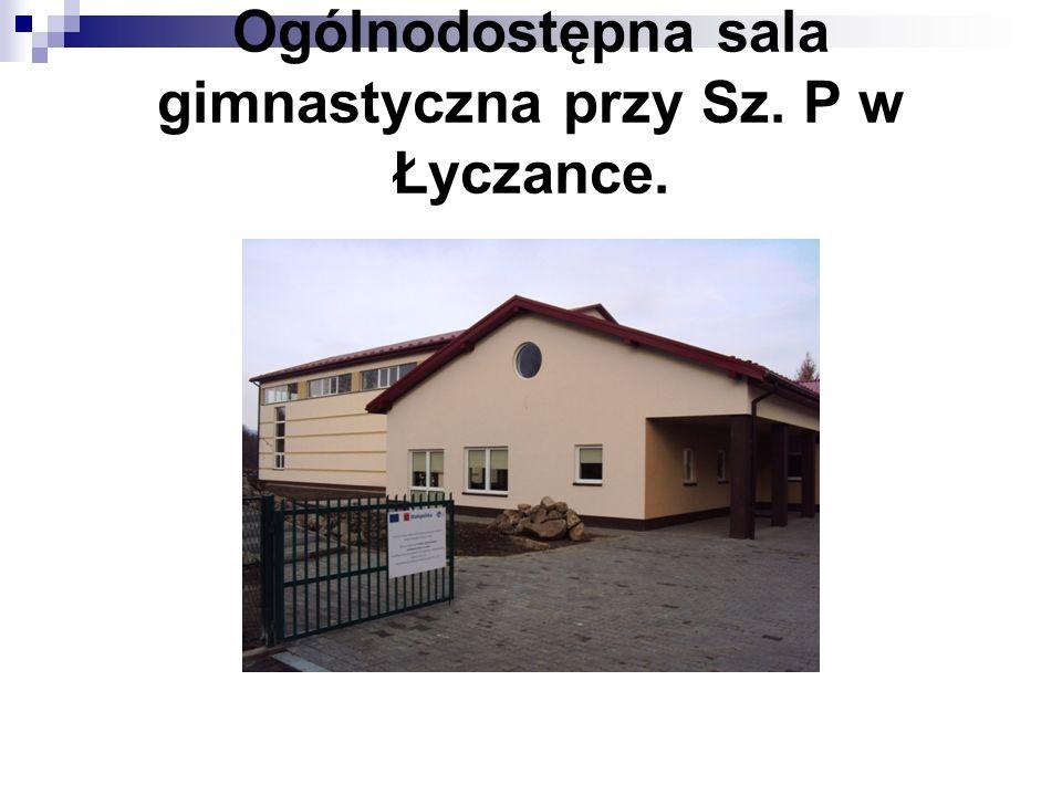 Ogólnodostępna sala gimnastyczna przy Sz. P w Łyczance.