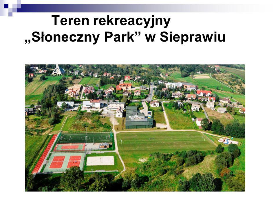 """Teren rekreacyjny """"Słoneczny Park w Sieprawiu"""