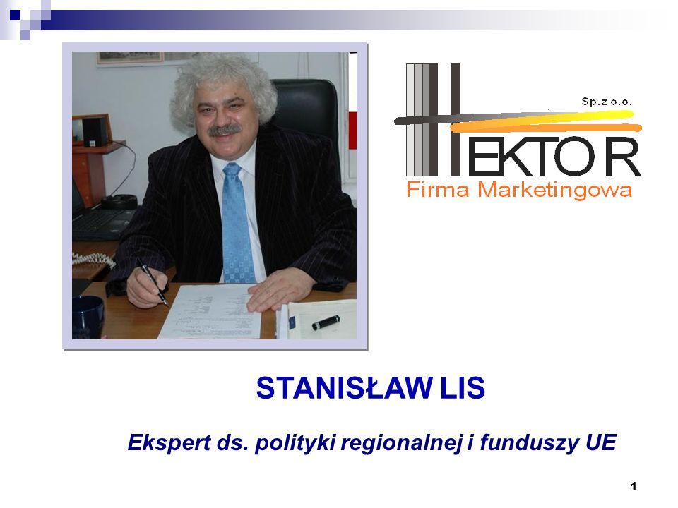 11 Ekspert ds. polityki regionalnej i funduszy UE STANISŁAW LIS