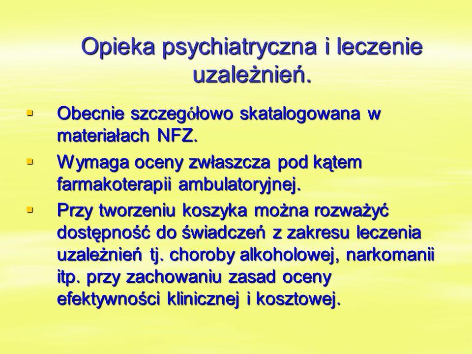Opieka psychiatryczna i leczenie uzależnień.