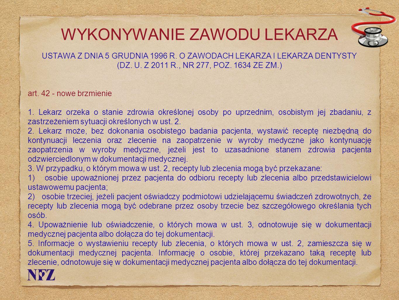 WYKONYWANIE ZAWODU LEKARZA USTAWA Z DNIA 5 GRUDNIA 1996 R. O ZAWODACH LEKARZA I LEKARZA DENTYSTY (DZ. U. Z 2011 R., NR 277, POZ. 1634 ZE ZM.) art. 42