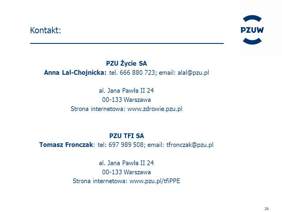 26 Kontakt: PZU Życie SA Anna Lal-Chojnicka: tel. 666 880 723; email: alal@pzu.pl al.