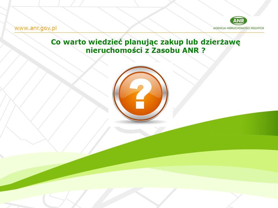 www.anr.gov.pl Co warto wiedzieć planując zakup lub dzierżawę nieruchomości z Zasobu ANR ?
