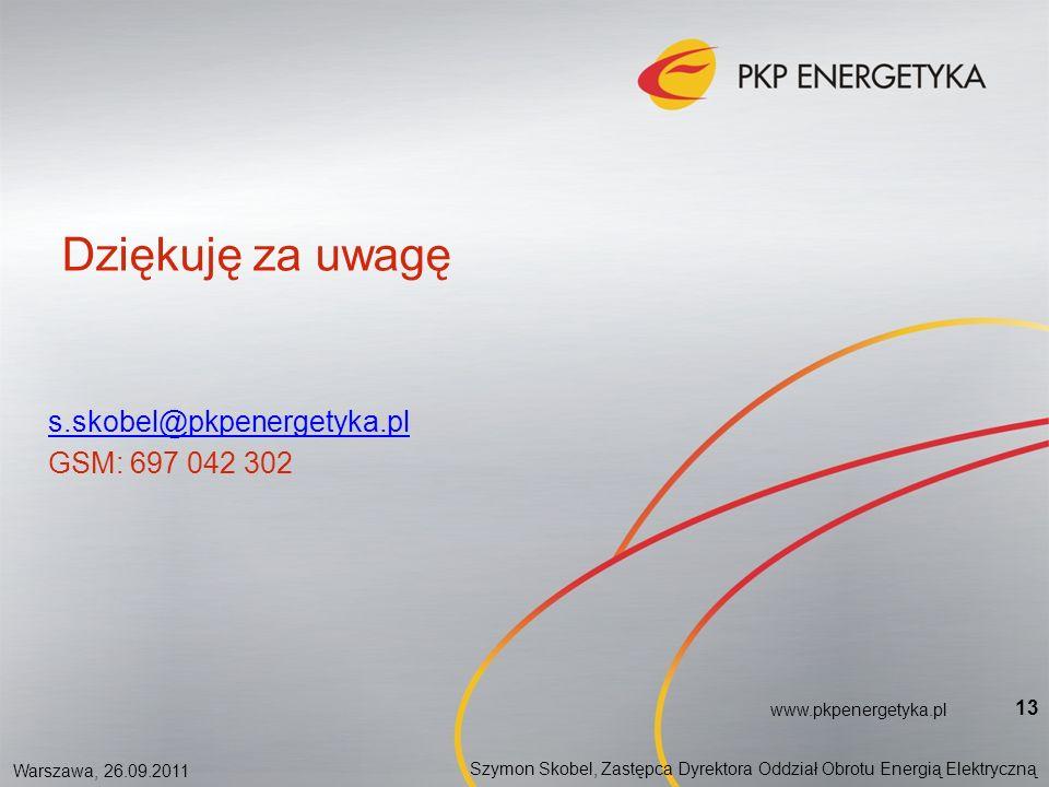 Szymon Skobel, Zastępca Dyrektora Oddział Obrotu Energią Elektryczną Warszawa, 26.09.2011 www.pkpenergetyka.pl 13 Dziękuję za uwagę s.skobel@pkpenergetyka.pl GSM: 697 042 302