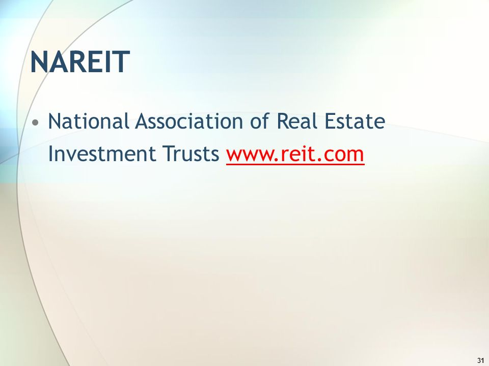 31 NAREIT National Association of Real Estate Investment Trusts www.reit.comwww.reit.com