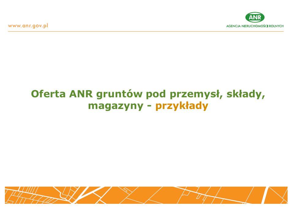Oferta ANR gruntów pod przemysł, składy, magazyny - przykłady