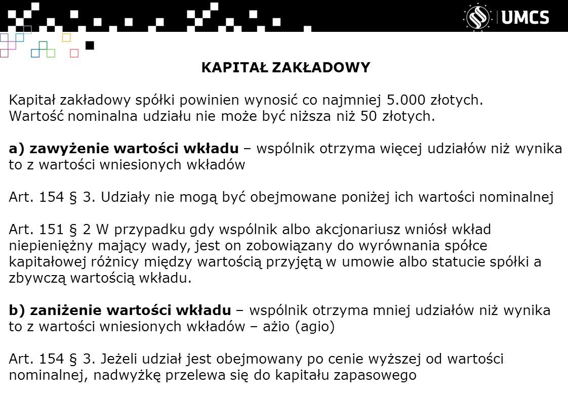 KAPITAŁ ZAKŁADOWY Kapitał zakładowy spółki powinien wynosić co najmniej 5.000 złotych.