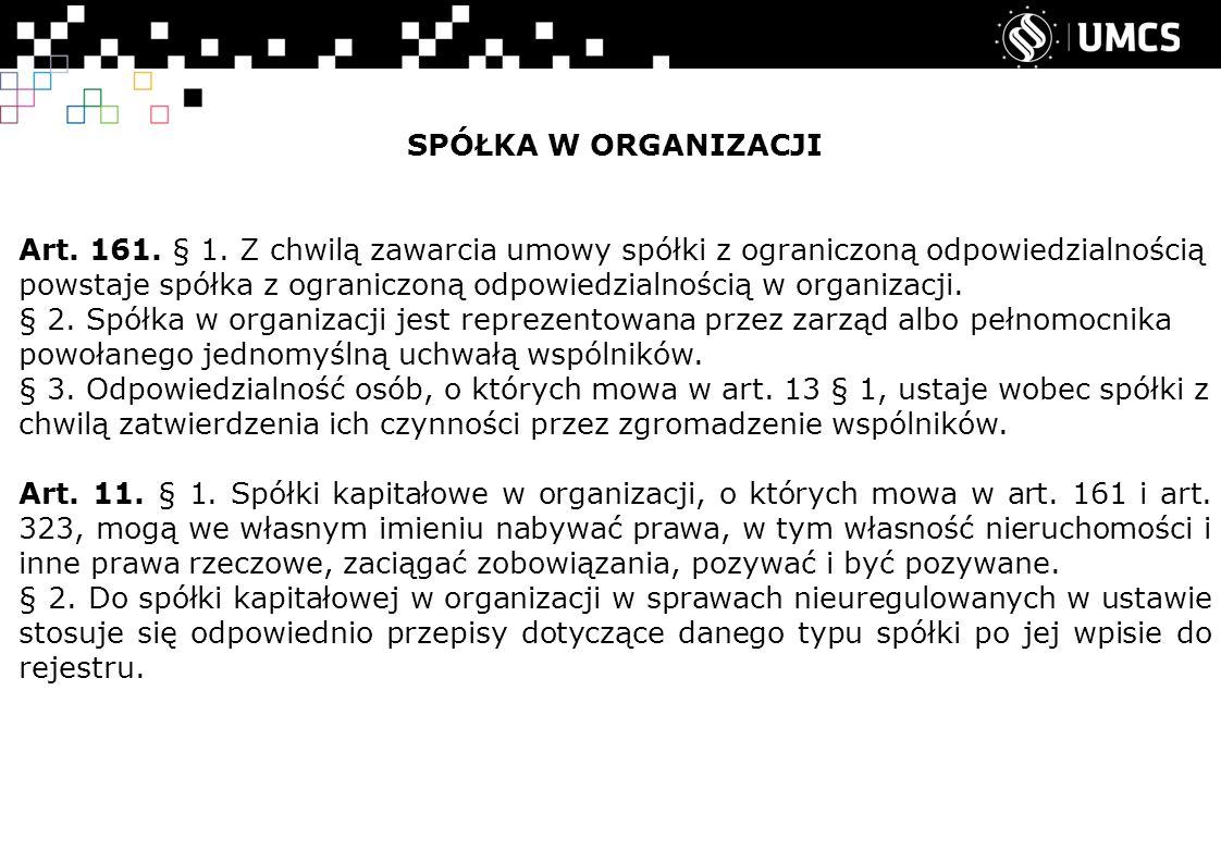 SPÓŁKA W ORGANIZACJI Art. 161. § 1.