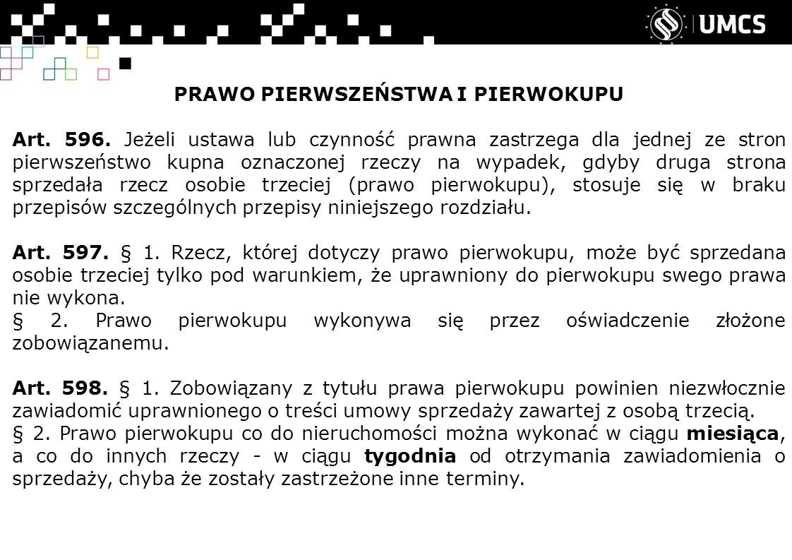 PRAWO PIERWSZEŃSTWA I PIERWOKUPU Art. 596.