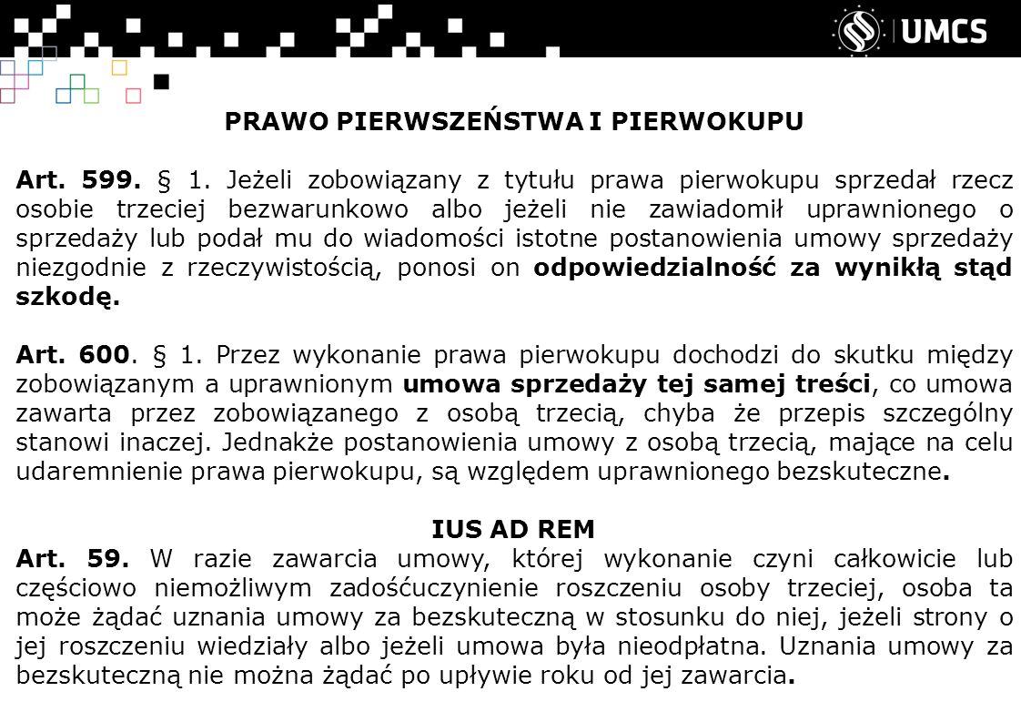 PRAWO PIERWSZEŃSTWA I PIERWOKUPU Art. 599. § 1.