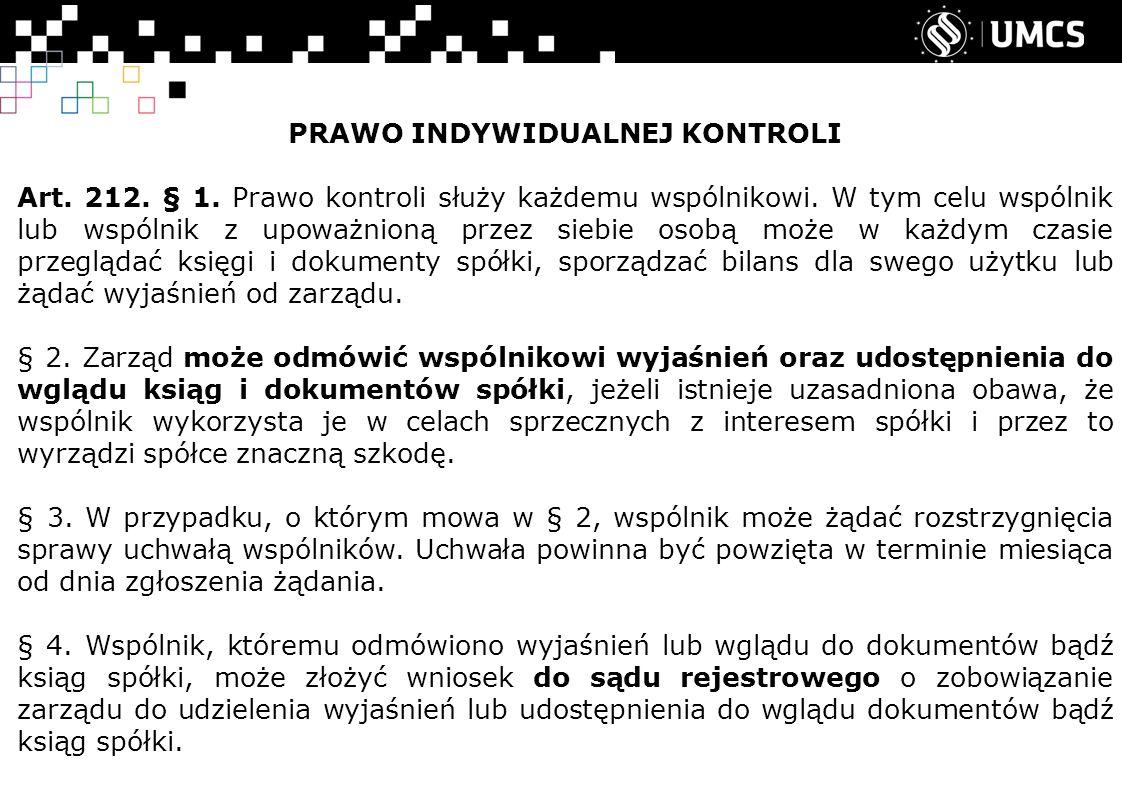 PRAWO INDYWIDUALNEJ KONTROLI Art.212. § 1. Prawo kontroli służy każdemu wspólnikowi.