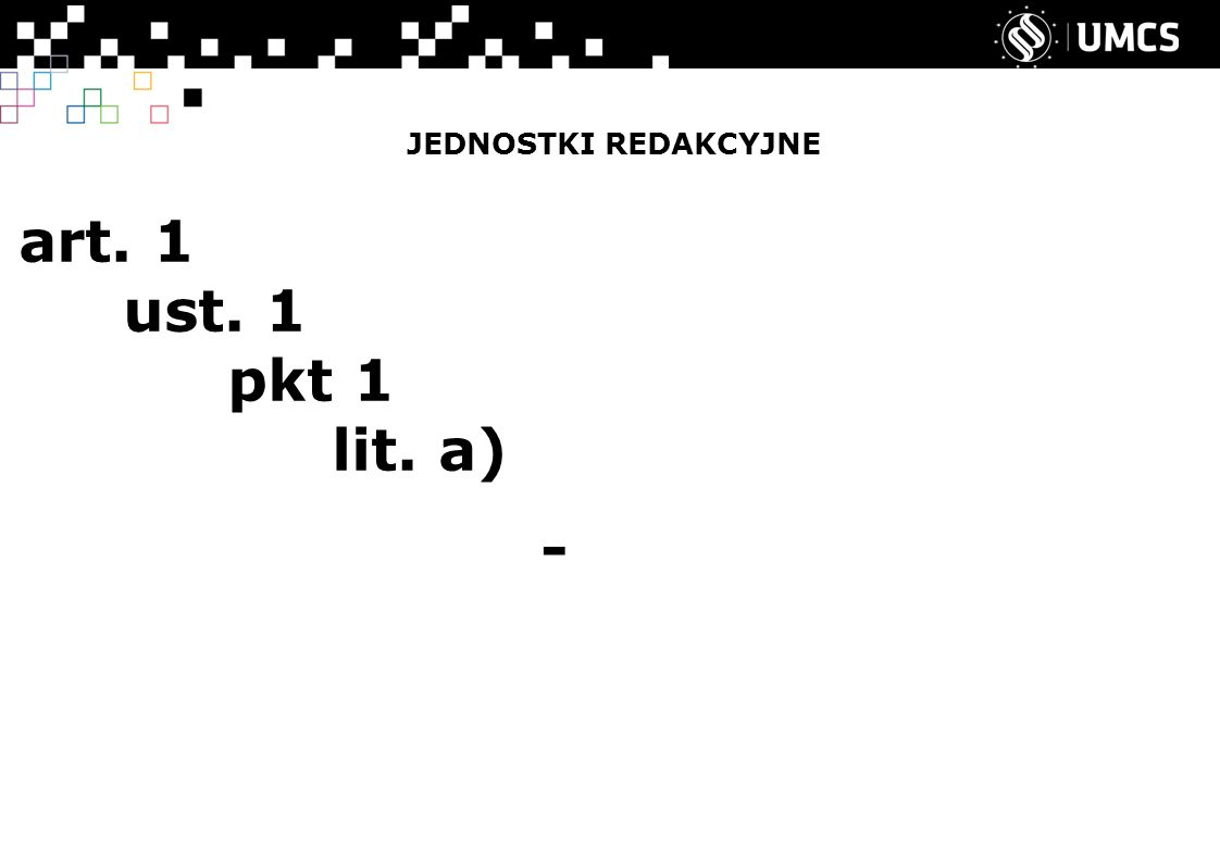 JEDNOSTKI REDAKCYJNE art. 1 ust. 1 pkt 1 lit. a) -