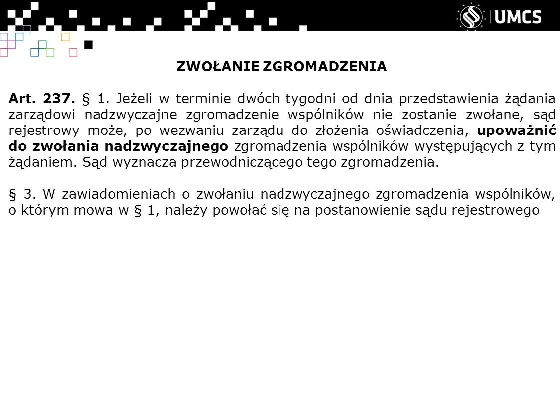 ZWOŁANIE ZGROMADZENIA Art. 237. § 1.
