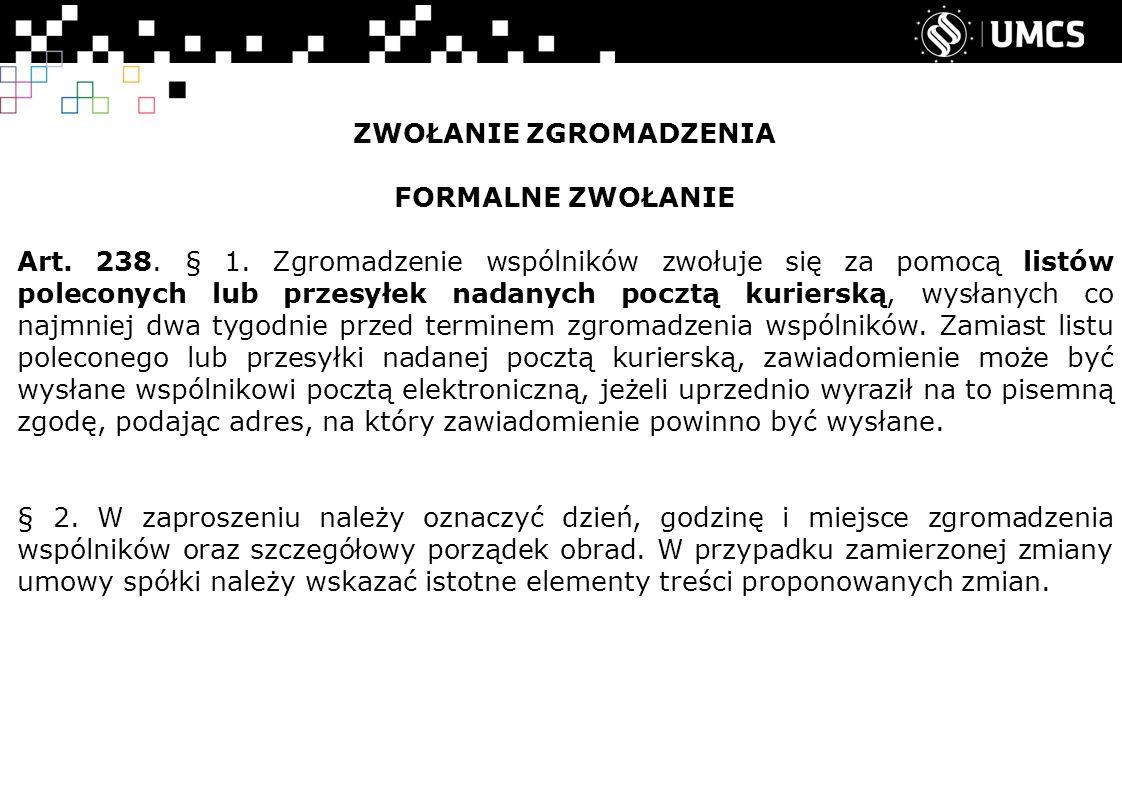 ZWOŁANIE ZGROMADZENIA FORMALNE ZWOŁANIE Art.238. § 1.