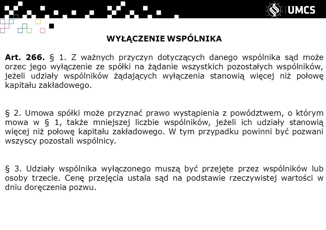 WYŁĄCZENIE WSPÓLNIKA Art. 266. § 1.
