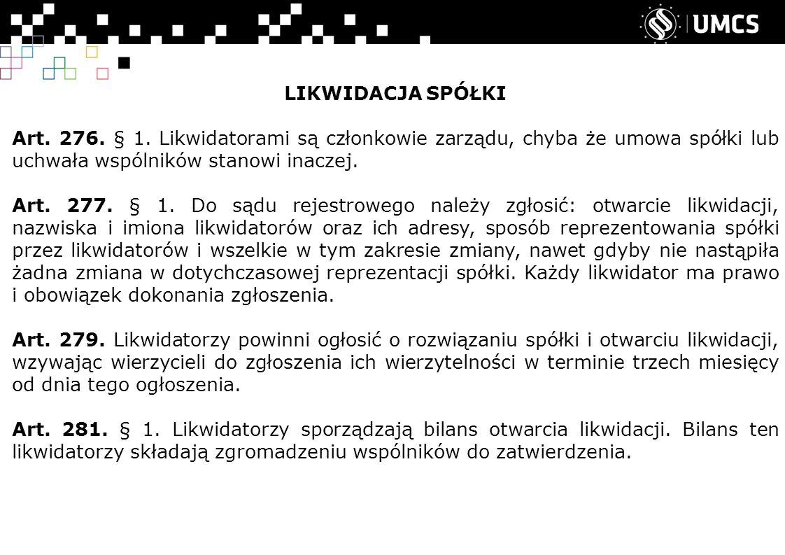 LIKWIDACJA SPÓŁKI Art. 276. § 1.