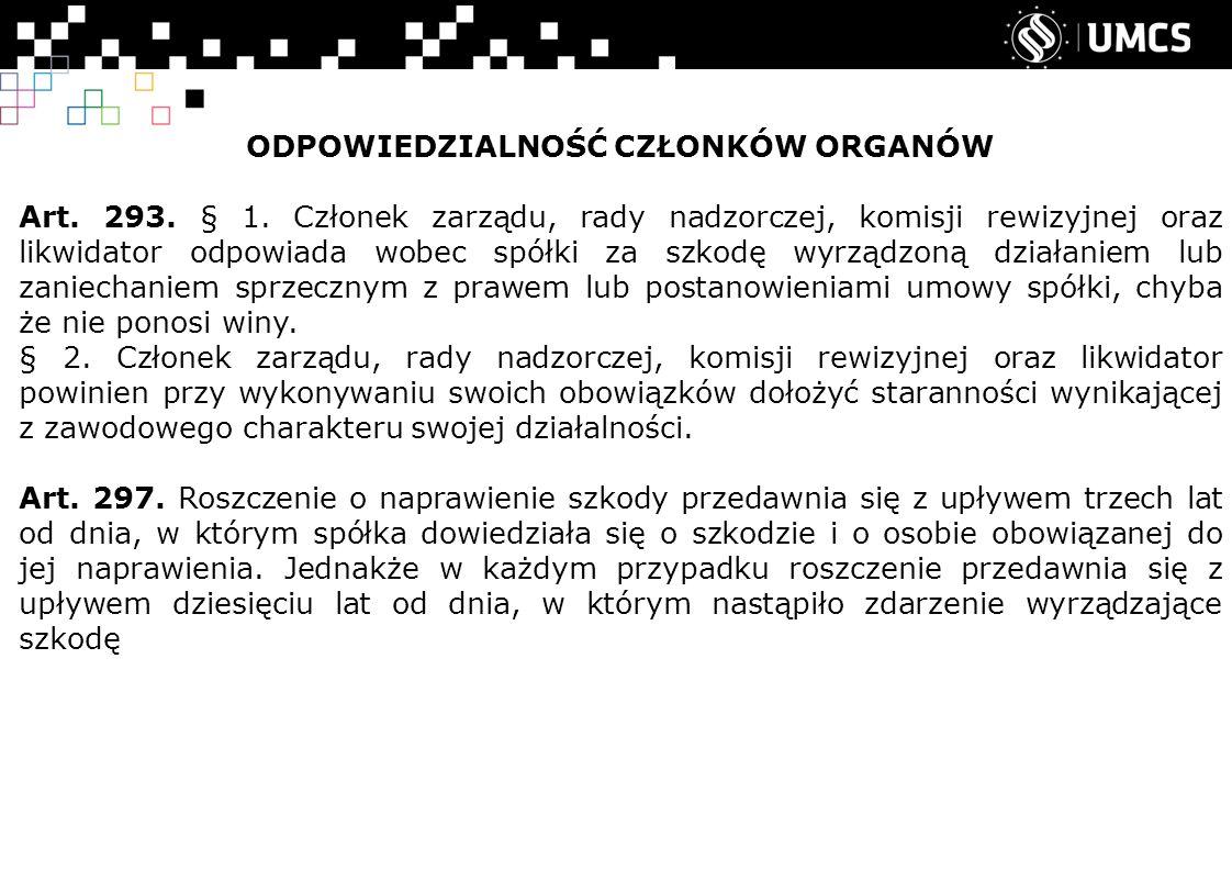 ODPOWIEDZIALNOŚĆ CZŁONKÓW ORGANÓW Art. 293. § 1.